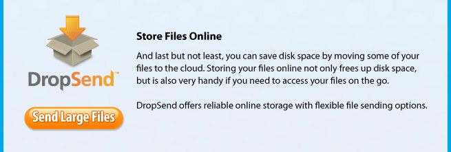 Store Files Online. And last but not least, you can save disk space by moving some of your files to the cloud. Storing your files online not only frees up disk space, but is also very handy if you need to access your files on the go.   DropSend offers reliable online storage with flexible file sending options.